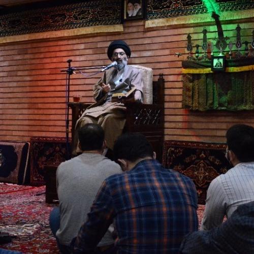 گزارش تصویری از درس اخلاق حجت الاسلام استاد سیّدعباس موسوی مطلق - ۶ اردیبهشت ۱۴۰۰